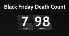 According towards the site, the total at this time stands at seven Black Friday-related fatalities and 98 injuries