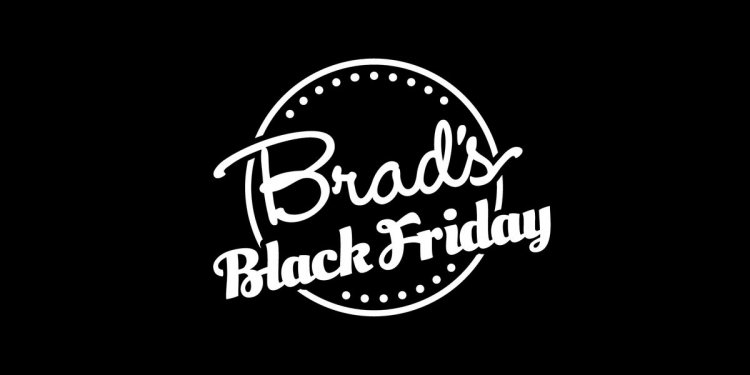 Brad deals Black Friday
